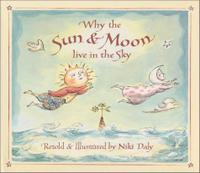 WHY THE SUN AND MOON LIVE IN THE SKY
