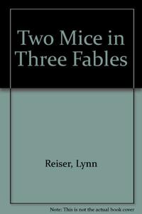 TWO MICE IN THREE FABLES