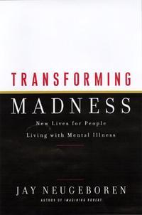 TRANSFORMING MADNESS