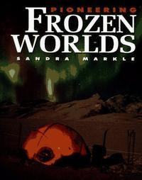 PIONEERING FROZEN WORLDS