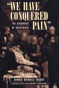``WE HAVE CONQUERED PAIN''