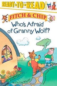 FITCH & CHIP: WHO'S AFRAID OF GRANNY WOLF?