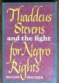 THADDEUS STEVENS AND THE FIGHT FOR NEGRO RIGHTS