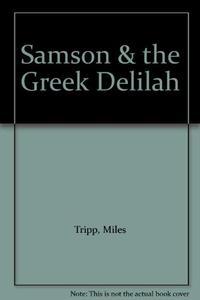 SAMSON AND THE GREEK DELILAH