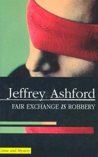 FAIR EXCHANGE IS ROBBERY
