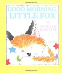 GOOD MORNING, LITTLE FOX