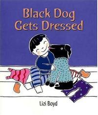 BLACK DOG GETS DRESSED