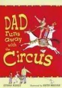 DAD RUNS AWAY WITH THE CIRCUS