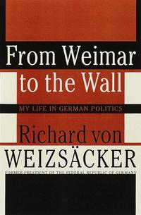 FROM WEIMAR TO THE WALL