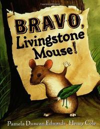 BRAVO, LIVINGSTON MOUSE!