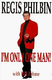 I'M ONLY ONE MAN!