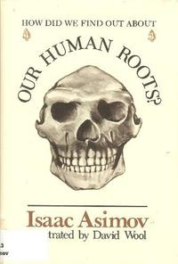 HOW DID WE FIND OUT ABOUT OUR HUMAN ROOTS?