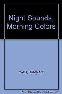 NIGHT SOUNDS, MORNING COLORS