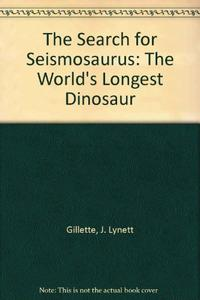 THE SEARCH FOR SEISMOSAURUS