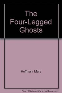 THE FOUR-LEGGED GHOSTS