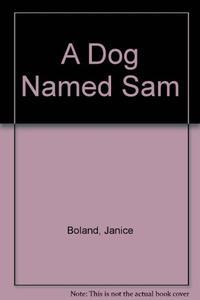 A DOG NAMED SAM