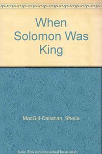 WHEN SOLOMON WAS KING