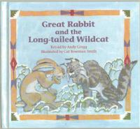 GREAT RABBIT AND THE LONG-TAILED WILDCAT