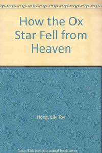 HOW THE OX STAR FELL FROM HEAVEN