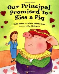 OUR PRINCIPAL PROMISED TO KISS A PIG