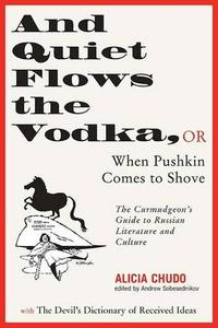 AND QUIET FLOWS THE VODKA