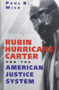 """RUBIN """"HURRICANE"""" CARTER AND THE AMERICAN JUSTICE SYSTEM"""