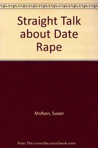 STRAIGHT TALK ABOUT DATE RAPE