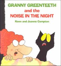 GRANNY GREENTEETH AND THE NOISE IN THE NIGHT