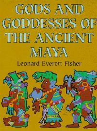 GODS AND GODESSES OF THE ANCIENT MAYA
