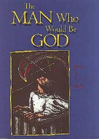 THE MAN WHO WOULD BE GOD
