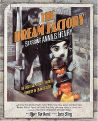THE DREAM FACTORY STARRING ANNA AND HENRY