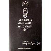WHY MUST A BLACK WRITER WRITE ABOUT SEX?