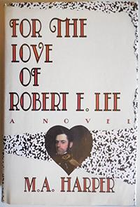 FOR THE LOVE OF ROBERT E. LEE