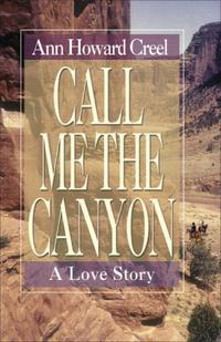 CALL ME THE CANYON