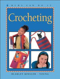 KIDS CAN DO IT: CROCHETING