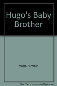 HUGO'S BABY BROTHER