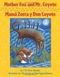MOTHER FOX AND MR. COYOTE/MAMÁ ZORRA Y DON COYOTE