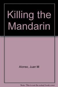 KILLING THE MANDARIN