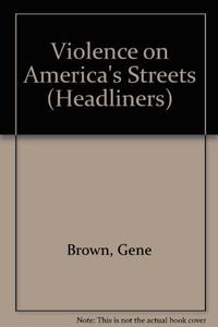 VIOLENCE ON AMERICA'S STREETS
