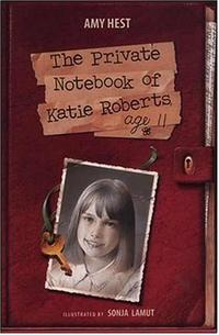 THE PRIVATE NOTEBOOK OF KATIE ROBERTS, AGE 11