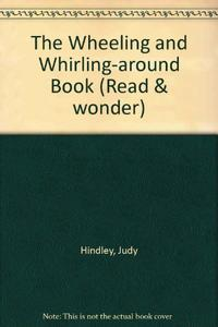 THE WHEELING AND WHIRLING-AROUND BOOK
