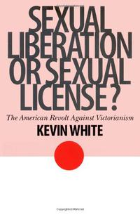 SEXUAL LIBERATION OR SEXUAL LICENSE?