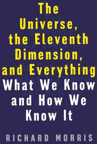 THE UNIVERSE, THE ELEVENTH DIMENSION, AND EVERYTHING