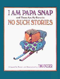 I AM PAPA SNAP AND THESE ARE MY FAVORITE NO-SUCH STORIES