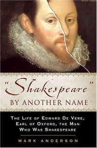 """""""SHAKESPEARE"""" BY ANOTHER NAME"""