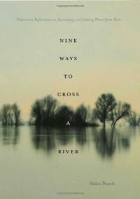NINE WAYS TO CROSS A RIVER