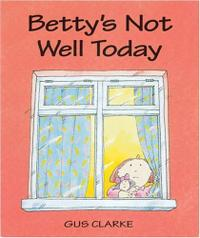 BETTY'S NOT WELL TODAY
