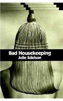 BAD HOUSEKEEPING