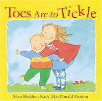 TOES ARE TO TICKLE