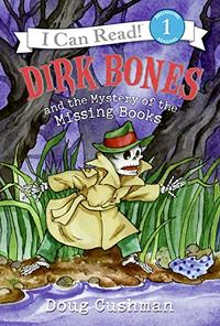 DIRK BONES AND THE MYSTERY OF THE MISSING BONES